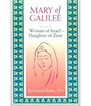 Mary of Galilee: Woman of Israel Daughter of Zion, Volume 2