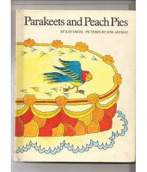 Parakeets and Peach Pies