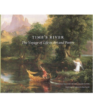 Time\'s River: The Voyage of Life in Art and Poetry
