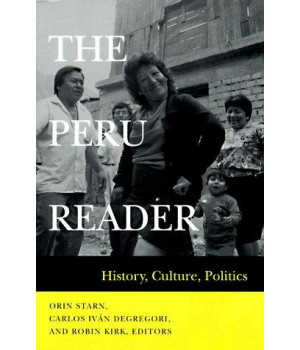 The Peru Reader: History, Culture, Politics (Latin America Readers)