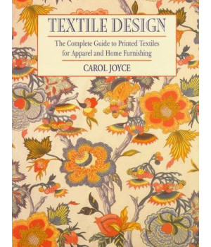 Textile Design: The Complete Guide to Printed Textiles for Apparel and Home Furnishings