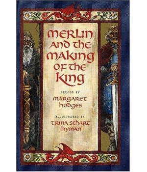 Merlin and the Making of the King (Booklist Editor\'s Choice. Books for Youth (Awards))