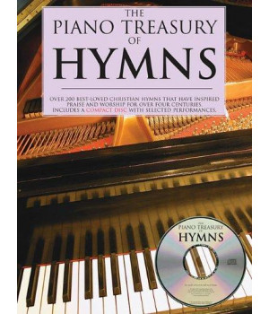 Piano Treasury Of Hymns: Over 200 Best-Loved Christian Hymns that Have Inspired Praise and Worship for Over Four Centuries (Book & CD)