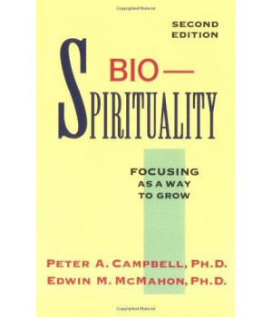 BioSpirituality: Focusing As a Way to Grow