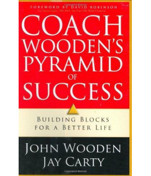 Coach Wooden\'s Pyramid of Success: Building Blocks for a Better Life