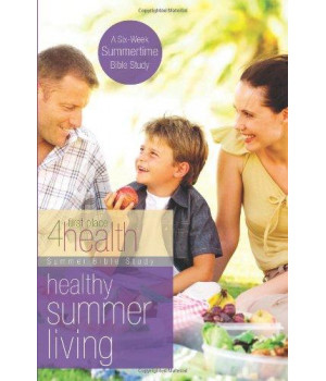 Healthy Summer Living (First Place 4 Health Bible Study Series)