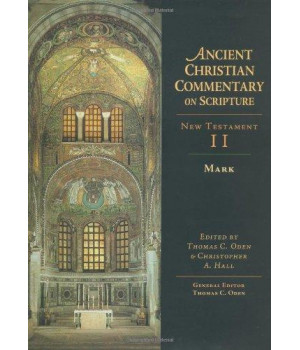 Ancient Christian Commentary on Scripture, New Testament II: Mark (Vol 2)