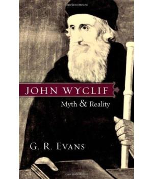 John Wyclif: Myth & Reality