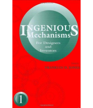 Ingenious Mechanisms Vol I (Ingenious Mechanisms for Designers & Inventors)