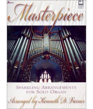 Masterpiece: Sparkling Arrangements for Solo Organ (Lillenas Publications)