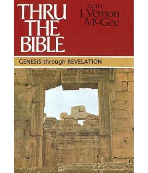 Genesis through Revelation (Thru the Bible 5 Volume Set)