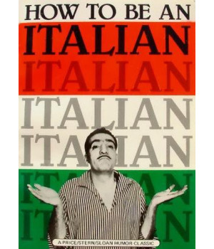 How To Be An Italian