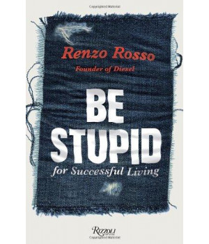 Be Stupid: For Successful Living