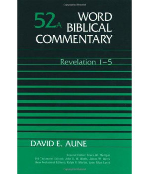 Revelation 1-5 (Word Biblical Commentary 52a)