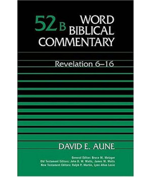 Revelation 6-16 (Word Biblical Commentary 52b)