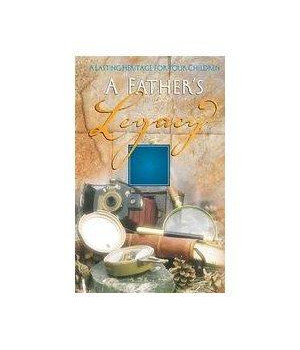 A Father\'s Legacy
