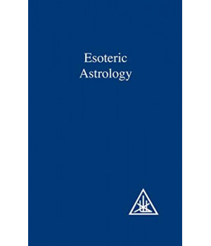 a treatise on the seven rays, vol.3: esoteric astrology