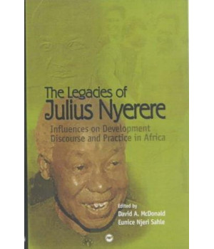 The Legacies of Julius Nyerere: Influences on Development Discourse and Practice in Africa (Politics of Self-Reliance / By Ngugi Wa Thiong\'o -- Julius N)