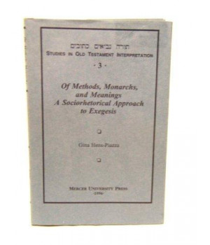 Of Methods, Monarchs, and Meanings: A Sociorhetorical Approach to Exegesis (Studies in Old Testament Interpretation, 3)