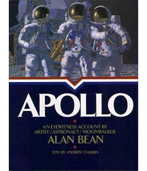 Apollo : An Eyewitness Account By Astronaut/Explorer Artist/Moonwalker