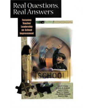 Real Questions, Real Answers: Focusing Teacher Leadership on School Improvement