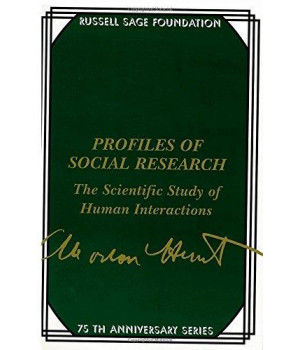 Profiles of Social Research: The Scientific Study of Human Interaction (75th Anniversary)