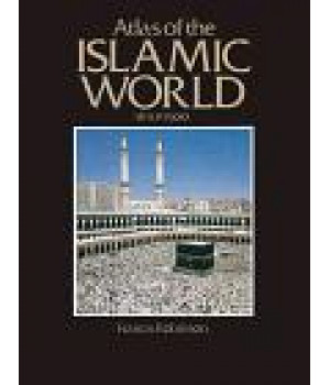 Atlas of the Islamic World Since 1500 (Cultural Atlas of)