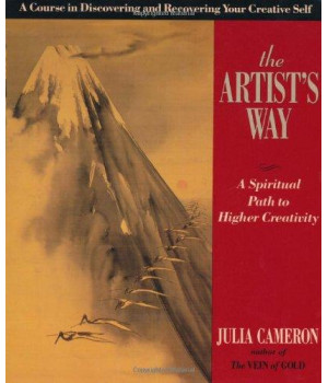 The Artist\'s Way: A Spiritual Path to Higher Creativity