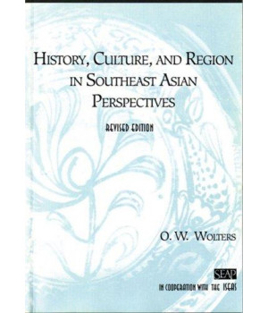 History, Culture, and Region in Southeast Asian Perspectives (Studies on Southeast Asia)