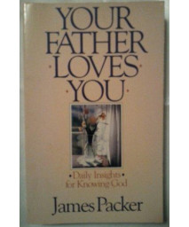 Your Father Loves You: Daily Insights for Knowing God