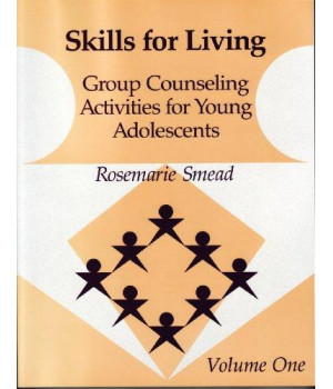 Skills for Living: Group Counseling Activities for Young Adolescents