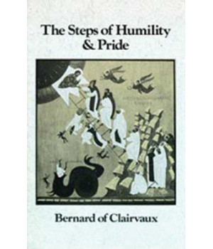 Bernard Of Clairvaux: The Steps of Humility and Pride (Cistercian Fathers)