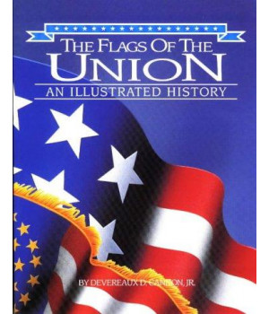Flags of the Union, The: An Illustrated History (Flags of the Civil War)