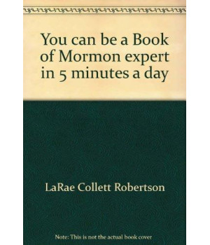 you can be a book of mormon expert in 5 minutes a day