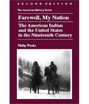 Farewell, My Nation: The American Indian and the United States in the Nineteenth Century
