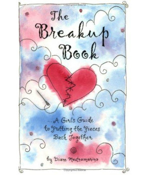The Breakup Book: A Girl\'s Guide to Putting the Pieces Back Together (Teens & Young Adults)