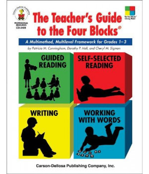 the teacher's guide to the four blocks®, grades 1 - 3: a multimethod, multilevel framework for grades 1-3 (four-blocks literacy model)