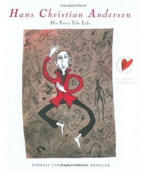 Hans Christian Andersen: His Fairy Tale Life