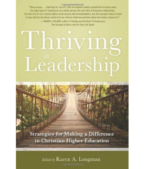 Thriving in Leadership: Strategies for Making a Difference in Christian Higher Education