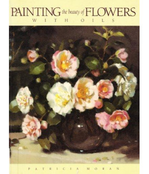 Painting the Beauty of Flowers With Oils