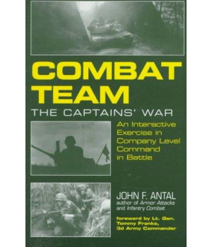 Combat Team: The Captain\'s War: An Interactive Exercise in Company Level Command in Battle