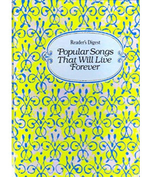 Reader's Digest Popular Songs That Will Live Forever