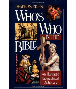 Who\'s Who in the Bible: An Illustrated Biographical Dictionary (Reader\'s Digest)