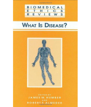 what is disease? (biomedical ethics reviews)