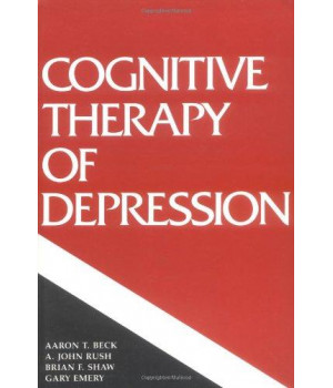 Cognitive Therapy of Depression (Guilford Clinical Psychology and Psychopathology)