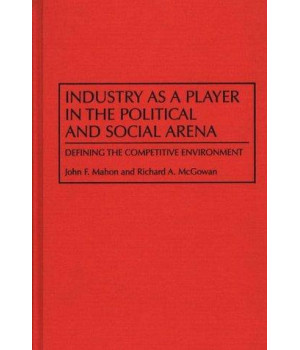 Industry as a Player in the Political and Social Arena: Defining the Competitive Environment
