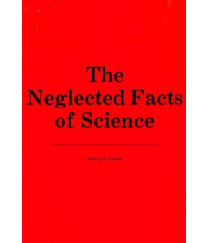 Neglected Facts of Science