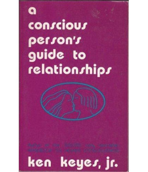 A Conscious Person\'s Guide to Relationships