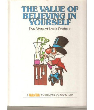 The Value of Believing in Yourself: The Story of Louis Pasteur (Valuetales)