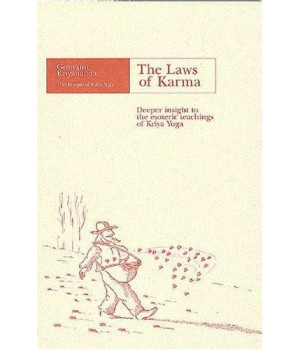 The Laws of Karma: Deeper Insight to the Esoteric Teachings of Kriya Yoga